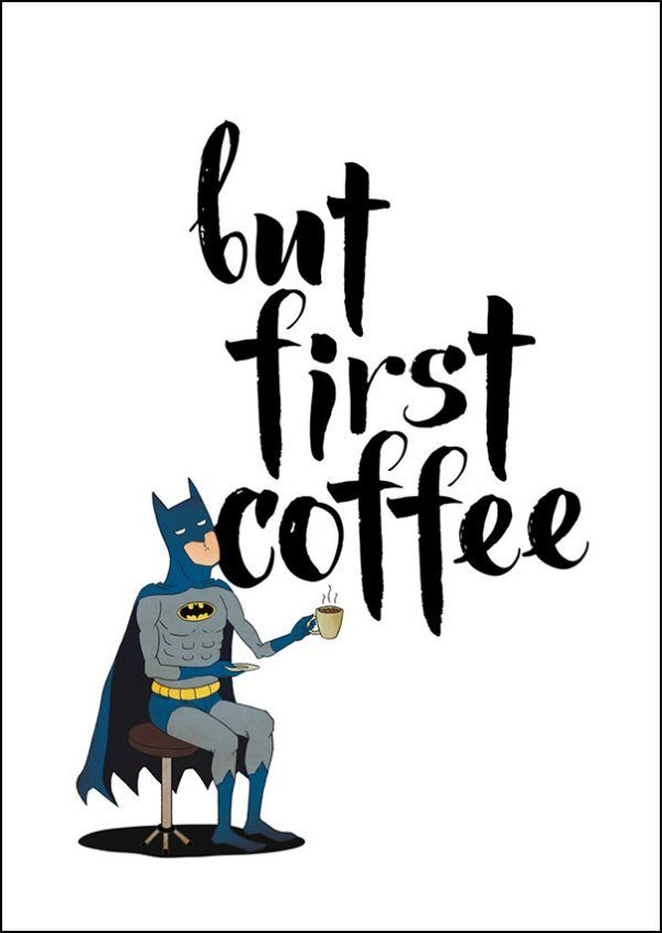 But First Coffee and Batman Poster