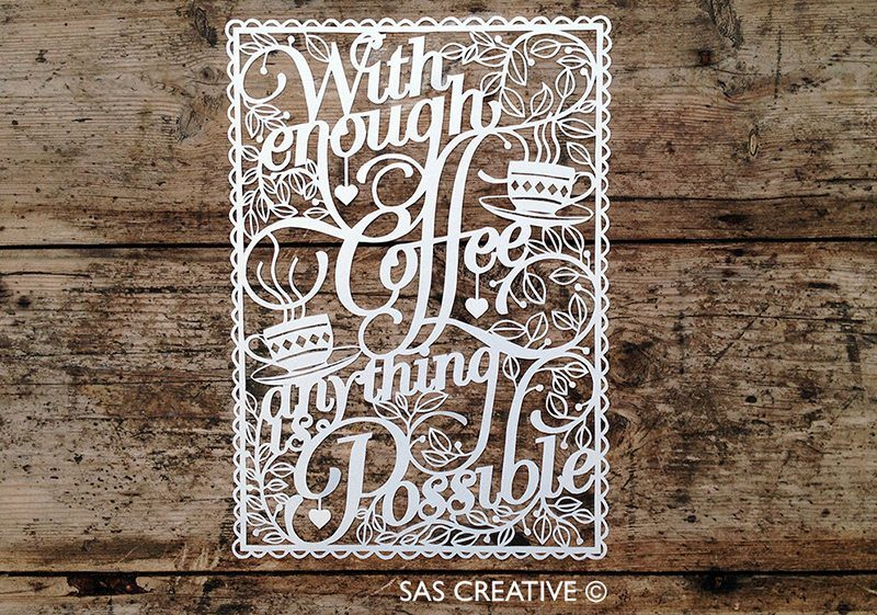 DIY Papercutting Template With Enough Coffee Anything is Possible Poster