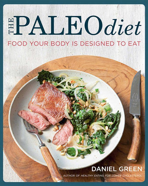 The Paleo Diet, Food Your Body is Designed to Eat