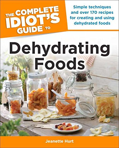 Top 10 dehydrator cookbooks the complete idiots guide to dehydrating foods forumfinder Choice Image