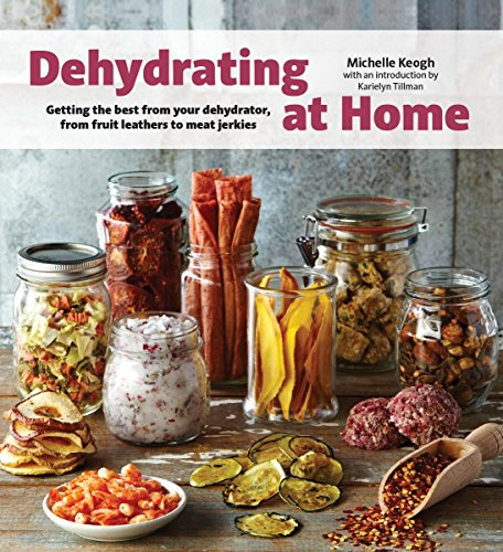 Top 10 dehydrator cookbooks dehydrating at home has no shortage of information and directions about how to effectively dehydrate food this includes discussions on which ingredients forumfinder Choice Image