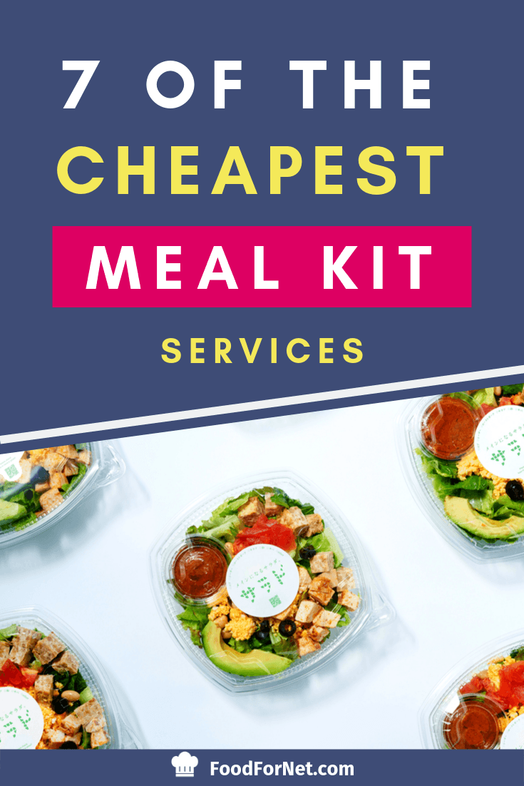 7 Of The Cheapest Meal Kit Services To Keep You Fed