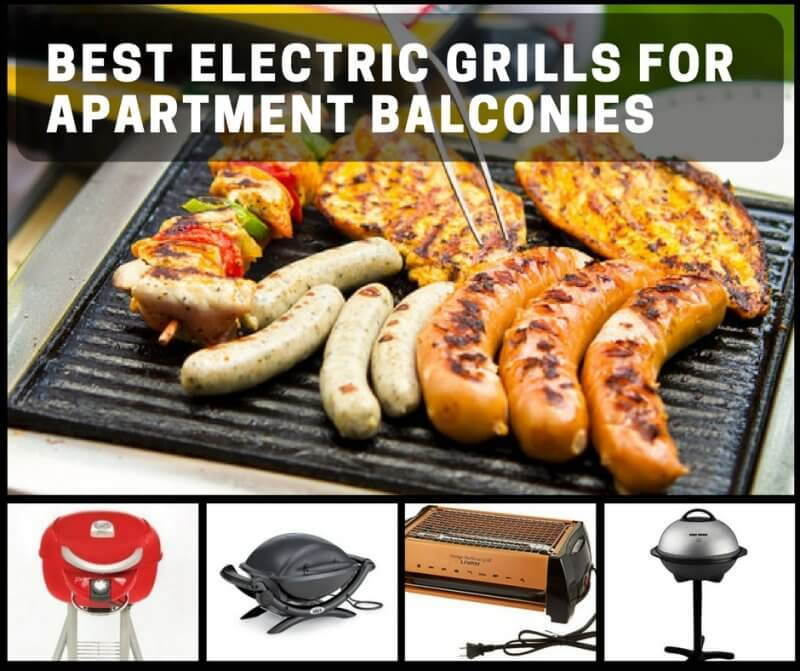 Best Electric Grills For Apartment Balconies