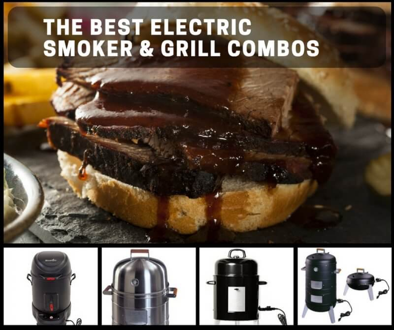 The Best Electric Smoker Grill Combos For Convenient Home