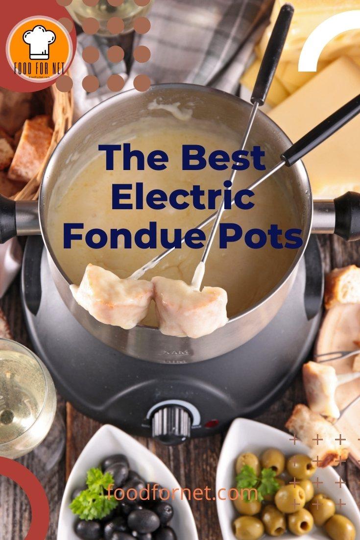 The Best Electric Fondue Pots