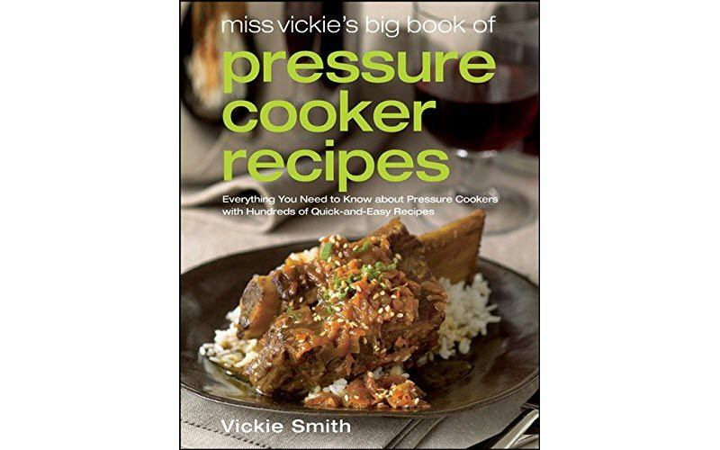 Miss Vikie's Big Book of Pressure Cooker Recipes
