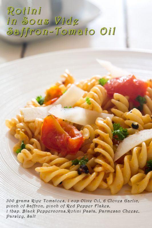 Rotini in Sous Vide Saffron-Tomato Oil