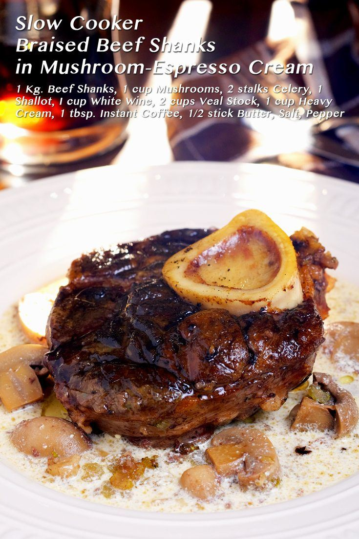 Slow Cooker Braised Beef Shanks in Mushroom-Espresso Cream full recipe at FoodForNet.com