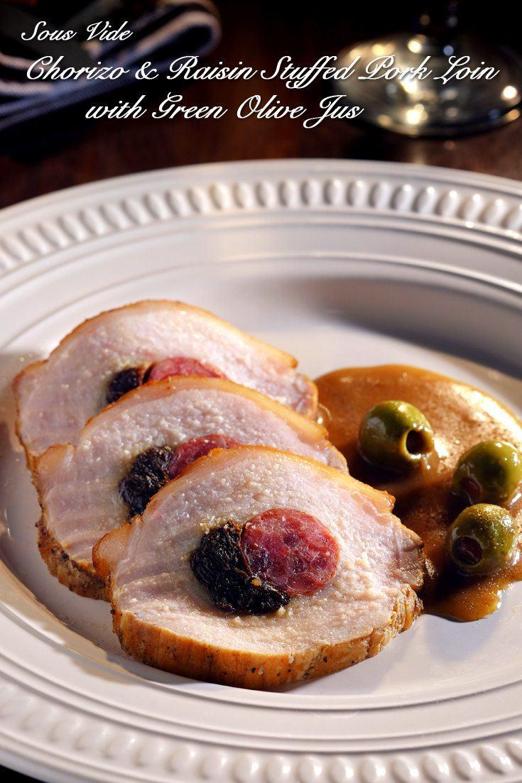 Sous Vide Chorizo and Raisin Stuffed Pork Loin with Green Olive Jus Full Recipe on FoodForNet.com