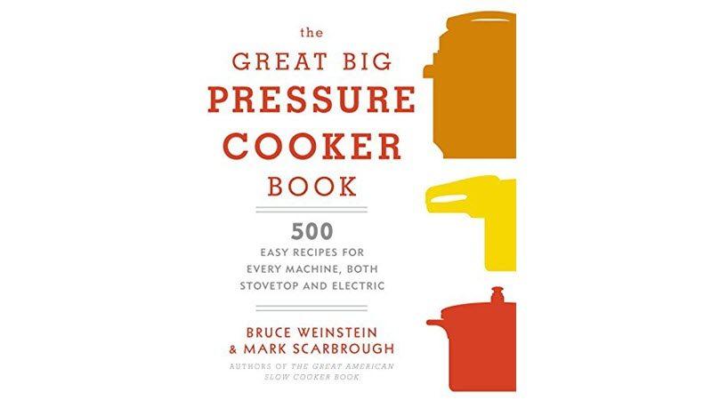 The Great Big Pressure Cookbook