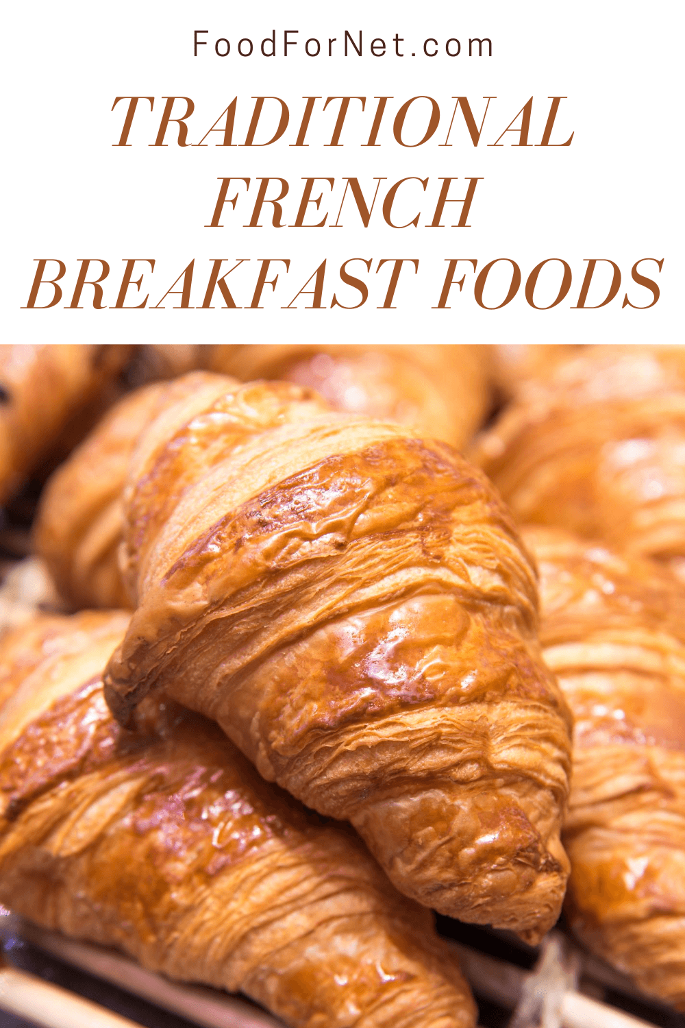 Delectable Traditional French Breakfast Foods You Can T Miss Food For Net