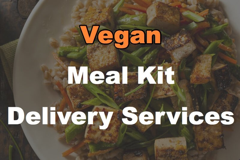 8 Vegan Meal Kit Delivery Services For Fresh, Daily Dining