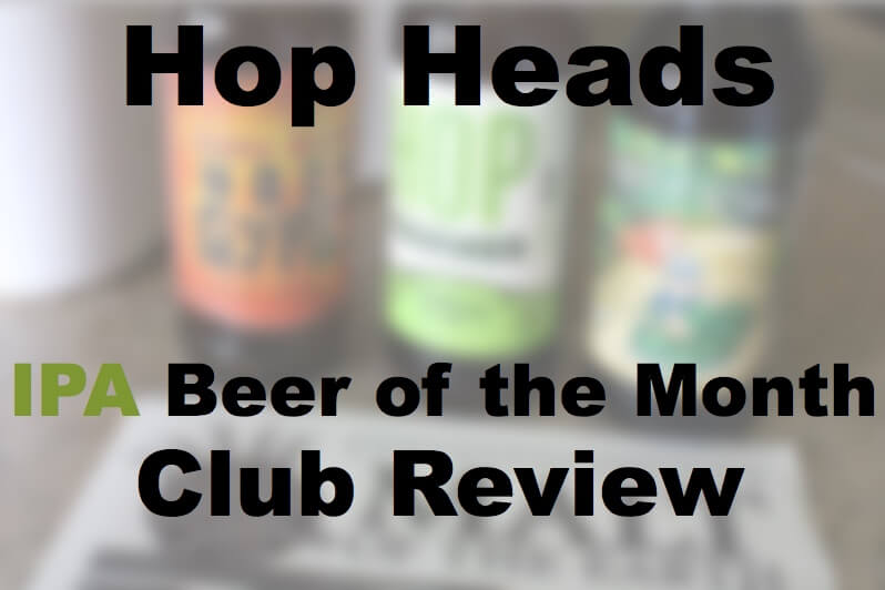 hop heads ipa beer of the month club review