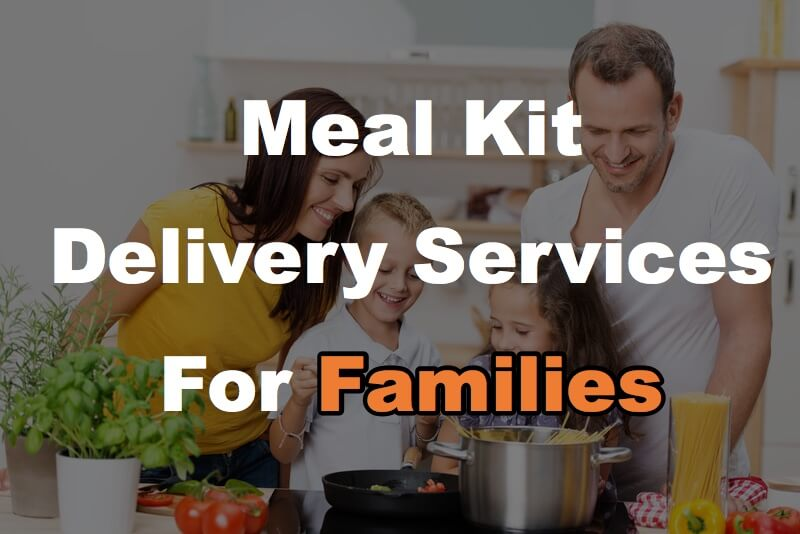 16 Family-Size & Kid-Friendly Meal Kit Delivery Services